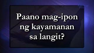 Paano makapag-iipon ng kayamanan sa langit?