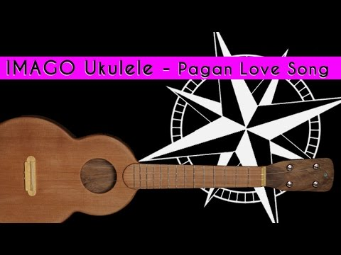 Pagan Love Song - IMAGO ukulele by Aël