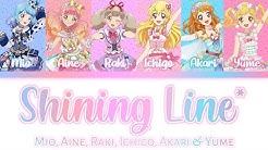Aikatsu on Parade! -『SHINING LINE*』- Mio, Aine, Raki, Ichigo, Akari & Yume
