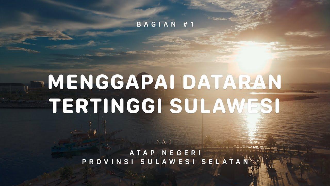 GUNUNG LATIMOJONG - Sulawesi Selatan #1