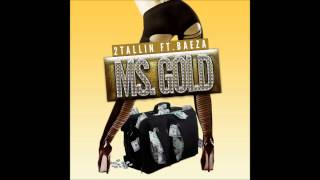 Download MS GOLD - ft. 2TALLIN' & Baeza (Prod. Draft / Mix DJ Fai) [Audio] MP3 song and Music Video