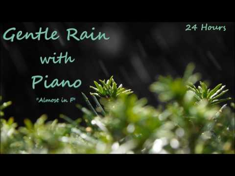 24 Hours - Gentle rain with Piano - Ambient soundscapes sounds for sleep and relaxation