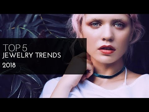 TOP 5 TRENDS from the Jewelry Trends blog 2018 collection