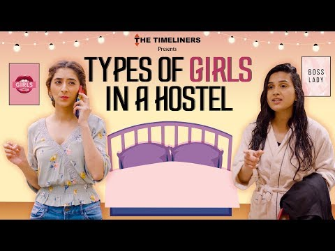 Types Of Girls In A Hostel Ft. Kritika Avasthi | The Timeliners