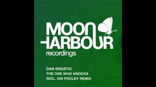 Dan Drastic - The One Who Knocks (Ian Pooley Remix) (MHD014)