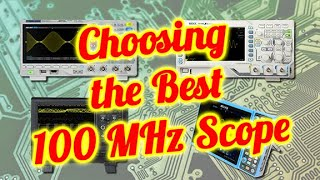 Choosing the best 100MHz Oscilloscope