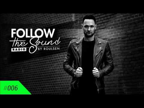 Follow the Sound Radio #006 by Roulsen