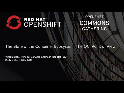 OCG Berlin 2017 - The State of the Container Ecosystem: The OCI Point of View