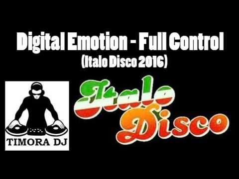 DIGITAL EMOTION - FULL CONTROL (Italo Disco 2016)