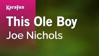 Karaoke This Ole Boy - Joe Nichols *