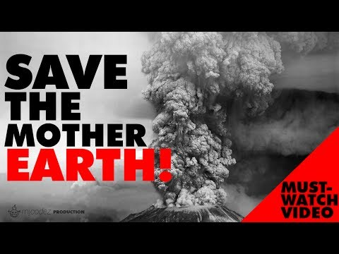 Save The Mother Earth | A Must-Watch Video