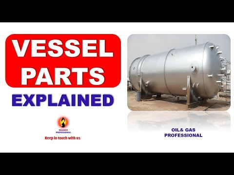 VESSEL PARTS EXPLAINED / OIL& GAS PROFESSIONAL