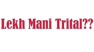 Lekh Mani Trital ????