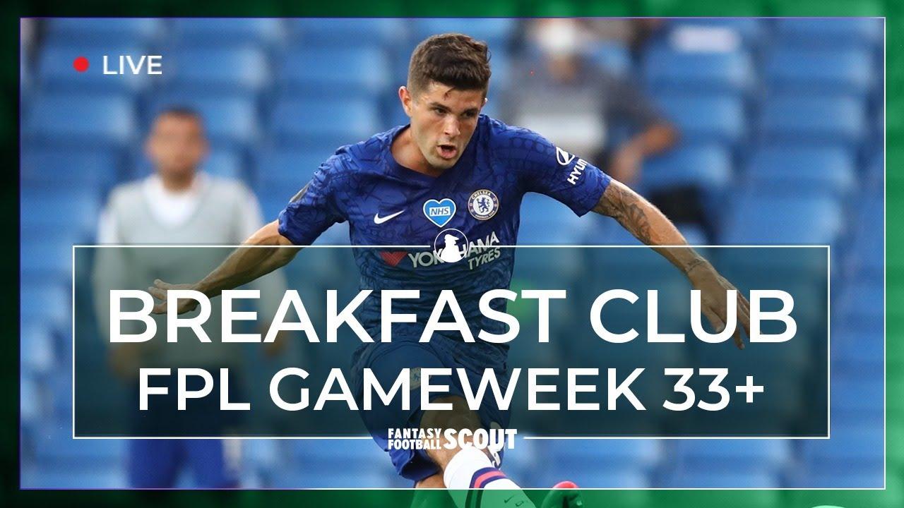 FPL BREAKFAST CLUB - GAMEWEEK 33+ | Fantasy Premier League Tips 19/20