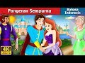 Pangeran Sempurna | Flawless Prince Story in Indonesian | Dongeng Bahasa Indonesia