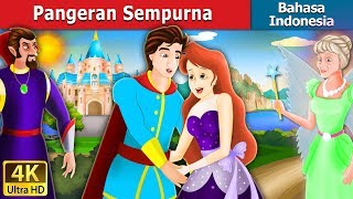 Pangeran Sempurna | Dongeng anak | Dongeng Bahasa Indonesia