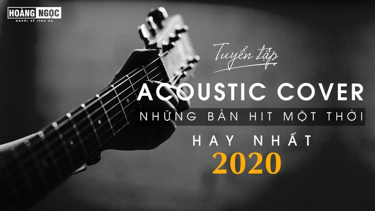 Những Bản Hit Cover Gây Nghiện 2020 – Acoustic Cover Hay Nhất Hiện Nay #1