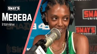 Cover images Mereba Talks About The Evolution Of Her Sound | SWAY'S UNIVERSE