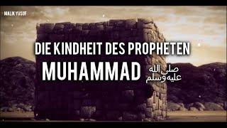 Muhammad ﷺ - Das gesegnete Kind   04