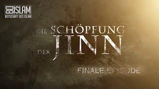 Die Schöpfung der JINN ᴴᴰ ┇ Finale Episode ┇ BotschaftDesIslam