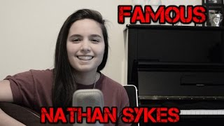 Famous - Nathan Sykes Cover By Lucy Anna