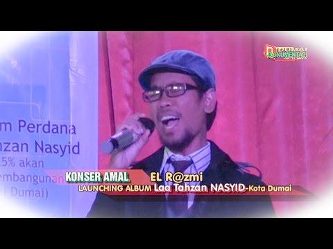 EL R@ZMI -Lagu '' Khatam Qur'an '' -Acara Konser Amal dan Launching Laa Tahzan di Pendopo Dumai