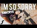 I'M SO SORRY - Far Cry 5