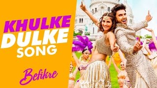 Khulke Dulke VIDEO Song Out | Befikre | Ranveer Singh | Vaani Kapoor
