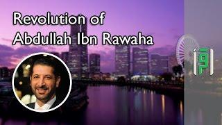 Revolution of Abdullah bin Rawaha - Revolution of a Man - Ep 18
