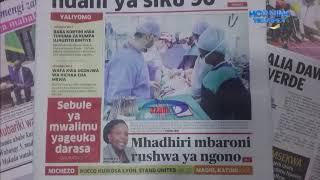 MAGAZETI 5/10/2018: Mhadhiri aliyekamatwa kwa rushwa ya ngono 'apamba magazeti'