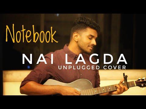Nai Lagda Video Song | Unplugged Cover | Notebook | Zaheer Iqbal & Pranutan Bahl | Vishal Mishra