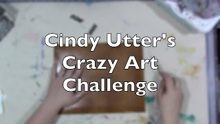 Cindy Utter's Crazy Art Challenge