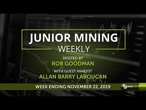 Junior Mining Weekly: Wrap-up For The Week Ending November 22, 2019