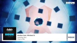 Audien feat. Michael S. - Leaving You (Original Mix)