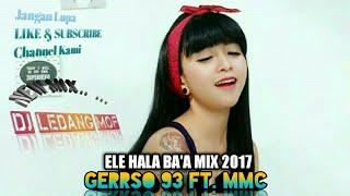 ELE HALA BA'A GOYANG MAUMERE MIX 2018-DJ LEDANG MOF GERRSO 93 FT.MMC REMIX
