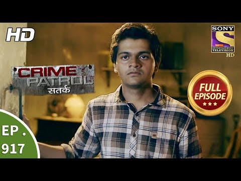 Crime Patrol Satark – Ep 917 – Full Episode – 6th May, 2018
