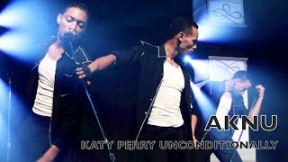 Katy Perry - Unconditionally (Official Music Cover) by AKNU