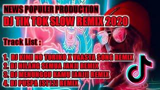 DJ TIK TOK VIRAL SLOW REMIX TERBARU 2020 [DOWNLOAD MP3]