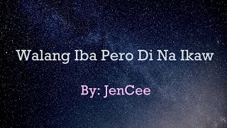 "WALANG IBA PERO DI NA IKAW | JENCEE ""ORIGINAL"" (OFFICIAL LYRICS)(CLEAN AUDIO)"