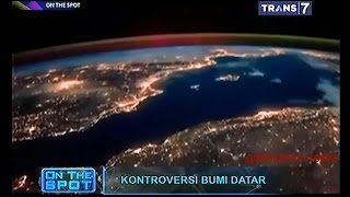 On The Spot - Kontroversi Bumi Datar