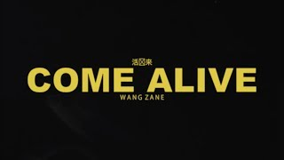 Wang Zane -  Come Alive