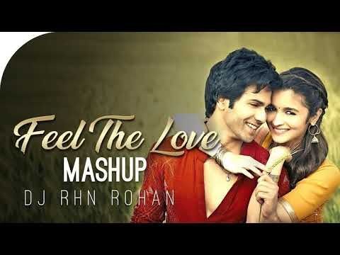 Feel The Love | Mashup | 2018 | DJ RHN...