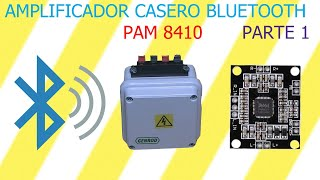 AMPLIFICADOR BLUETOOTH CASERO PARTE 1./ potencia bluetooth casera/ home bluetooth amplifier