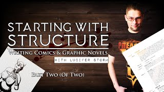STARTING WITH STRUCTURE│Part Two (Of TWO)│WRITING For COMICS & GRAPHIC NOVELS