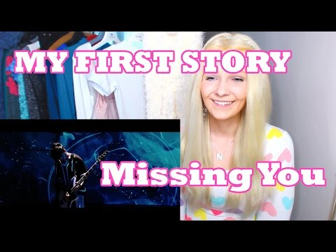 MY FIRST STORY - Missing You (Reaction)