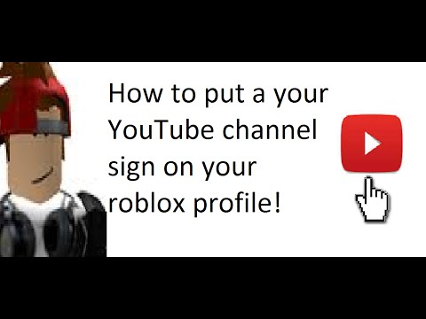 How To Add Your Youtube To Roblox How To Put A Youtube Sign To Your Youtube Channel On Roblox Youtube