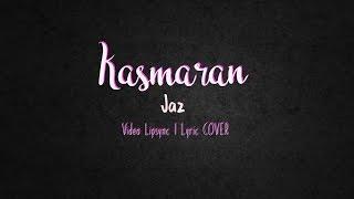 Video JAZ - KASMARAN (video lypsinc | lyric COVER) download MP3, 3GP, MP4, WEBM, AVI, FLV Maret 2018