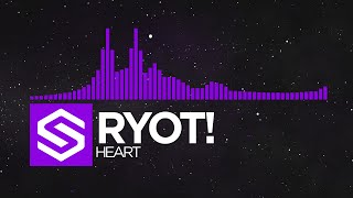 [Dubstep] RYOT! - Heart [Ghostly Network Release]