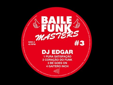 DJ Edgar - Baile Funk Masters #3 (Man Recordings) [Full Album]