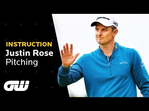 How to Pitch Like Justin Rose | Instruction | Golfing World